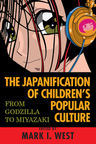 link and cover image for the book The Japanification of Children's Popular Culture: From Godzilla to Miyazaki