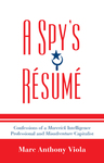 link and cover image for the book A Spy's Resume: Confessions of a Maverick Intelligence Professional and Misadventure Capitalist