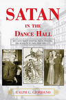 link and cover image for the book Satan in the Dance Hall: Rev. John Roach Straton, Social Dancing, and Morality in 1920s New York City