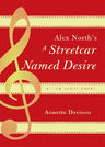 link and cover image for the book Alex North's A Streetcar Named Desire: A Film Score Guide
