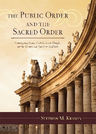 link and cover image for the book The Public Order and the Sacred Order: Contemporary Issues, Catholic Social Thought, and the Western and American Traditions, 2 Volumes