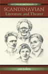 link and cover image for the book Historical Dictionary of Scandinavian Literature and Theater
