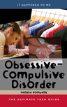 link and cover image for the book Obsessive-Compulsive Disorder: The Ultimate Teen Guide