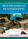 link and cover image for the book Historical Dictionary of Multinational Peacekeeping, Third Edition