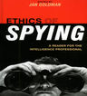 link and cover image for the book Ethics of Spying: A Reader for the Intelligence Professional
