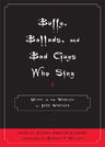link and cover image for the book Buffy, Ballads, and Bad Guys Who Sing: Music in the Worlds of Joss Whedon