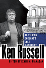 link and cover image for the book Ken Russell: Re-Viewing England's Last Mannerist