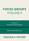 link and cover image for the book Focus Groups: A Selective Annotated Bibliography, Volume II