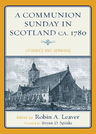 link and cover image for the book A Communion Sunday in Scotland ca. 1780: Liturgies and Sermons