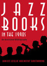 link and cover image for the book Jazz Books in the 1990s: An Annotated Bibliography
