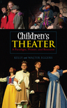 link and cover image for the book Children's Theater: A Paradigm, Primer, and Resource