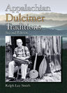 link and cover image for the book Appalachian Dulcimer Traditions, Second Edition
