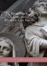 link and cover image for the book Bioethics, Law, and Human Life Issues: A Catholic Perspective on Marriage, Family, Contraception, Abortion, Reproductive Technology, and Death and Dying