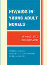link and cover image for the book HIV/AIDS in Young Adult Novels: An Annotated Bibliography