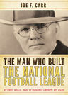 link and cover image for the book The Man Who Built the National Football League: Joe F. Carr