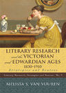link and cover image for the book Literary Research and the Victorian and Edwardian Ages, 1830-1910: Strategies and Sources