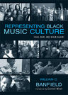 link and cover image for the book Representing Black Music Culture: Then, Now, and When Again?