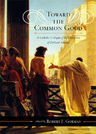 link and cover image for the book Toward the Common Good: A Catholic Critique of the Discipline of Political Science