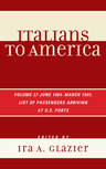 link and cover image for the book Italians to America: June 1904 - March 1905: Lists of Passengers Arriving at U.S. Ports, Volume 27