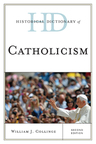 link and cover image for the book Historical Dictionary of Catholicism, Second Edition