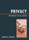 link and cover image for the book Privacy: Defending an Illusion