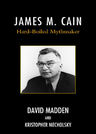link and cover image for the book James M. Cain: Hard-Boiled Mythmaker