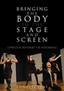 link and cover image for the book Bringing the Body to the Stage and Screen: Expressive Movement for Performers