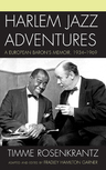 link and cover image for the book Harlem Jazz Adventures: A European Baron's Memoir, 1934-1969