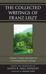 link and cover image for the book The Collected Writings of Franz Liszt: Essays and Letters of a Traveling Bachelor of Music, Volume 2