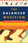 link and cover image for the book The Balanced Musician: Integrating Mind and Body for Peak Performance
