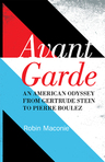 link and cover image for the book Avant Garde: An American Odyssey from Gertrude Stein to Pierre Boulez