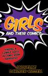 link and cover image for the book Girls and Their Comics: Finding a Female Voice in Comic Book Narrative