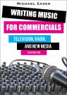 link and cover image for the book Writing Music for Commercials: Television, Radio, and New Media, Third Edition