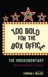 link and cover image for the book Too Bold for the Box Office: The Mockumentary from Big Screen to Small