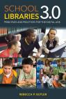 link and cover image for the book School Libraries 3.0: Principles and Practices for the Digital Age