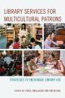 link and cover image for the book Library Services for Multicultural Patrons: Strategies to Encourage Library Use