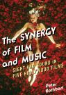 link and cover image for the book The Synergy of Film and Music: Sight and Sound in Five Hollywood Films