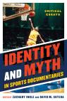 link and cover image for the book Identity and Myth in Sports Documentaries: Critical Essays