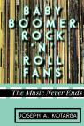 link and cover image for the book Baby Boomer Rock 'n' Roll Fans: The Music Never Ends