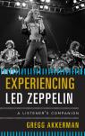 link and cover image for the book Experiencing Led Zeppelin: A Listener's Companion