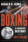 link and cover image for the book Boxing: A Concise History of the Sweet Science