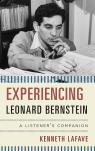 link and cover image for the book Experiencing Leonard Bernstein: A Listener's Companion