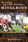 link and cover image for the book The Greatest College Football Rivalries of All Time: The Civil War, the Iron Bowl, and Other Memorable Matchups
