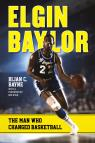 link and cover image for the book Elgin Baylor: The Man Who Changed Basketball