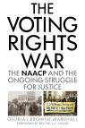 link and cover image for the book The Voting Rights War: The NAACP and the Ongoing Struggle for Justice