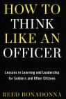link and cover image for the book How to Think Like an Officer: Lessons in Learning and Leadership for Soldiers and Citizens