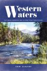 link and cover image for the book Western Waters: Fly-Fishing Memories and Lessons From Twelve Rivers