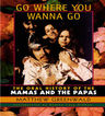 link and cover image for the book Go Where You Wanna Go: The Oral History of The Mamas and The Papas