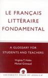 link and cover image for the book Le Francais Litteraire Fondamental: A Glossary for Students and Teachers