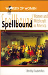 link and cover image for the book Spellbound: Woman and Witchcraft in America
